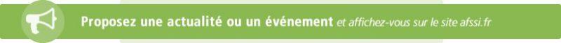 Proposez une actualité ou un événement et affichez-vous sur le site afssi.fr
