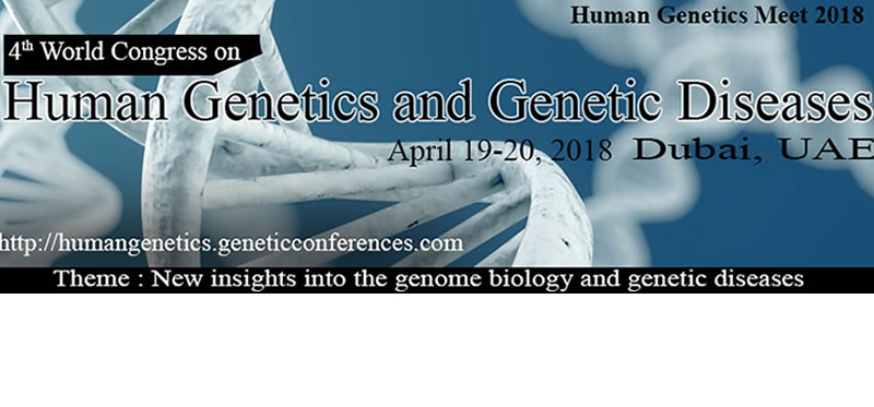 4th World Congress on Human Genetics and Genetic Diseases