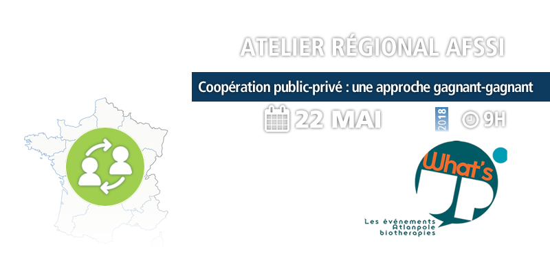 Atelier régional What's UP Atlanpole - AFSSI : Partenariats publique-privé : Coopération public-privé : vers une approche gagnant-gagnant
