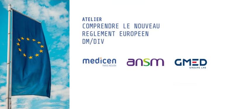 """Medicen - ATELIER """"COMPRENDRE LE NOUVEAU REGLEMENT EUROPEEN DM/DI"""