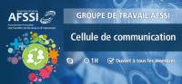 Groupe de Travail AFSSI - Cellule communication